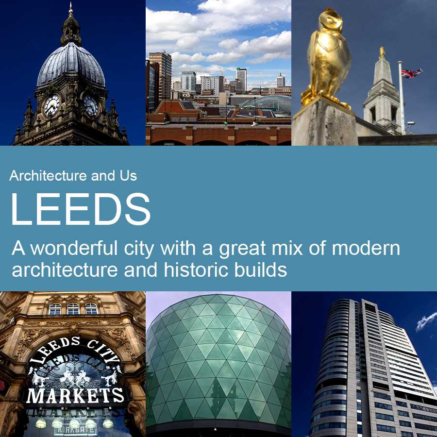 Leeds+-+A+wonderful+city+with+a+great+mix+of+modern+architecture+and+historic+builds